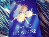 My copy of PLAYING THE WHORE.