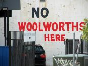 Graffiti proudly declaring NO WOOLWORTHS HERE